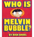 Who Is Melvin Bubble? - Nick Bruel