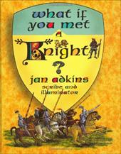 What If You Met a Knight? - Adkins, Jan