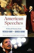 American Speeches: Political Oratory from Patrick Henry to Barack Obama