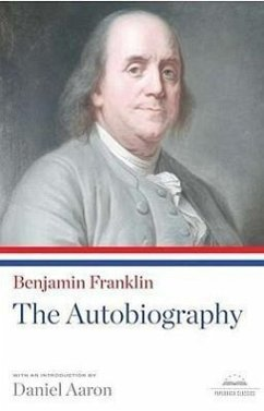Benjamin Franklin: The Autobiography - Franklin, Benjamin