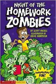 Night of the Homework Zombies - Scott Nickel, Steve Harpster (Illustrator)