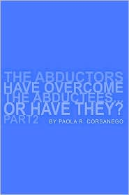 The Abductors Have Overcome the Abductees... or Have They? Part2 - Paola R. Corsanego