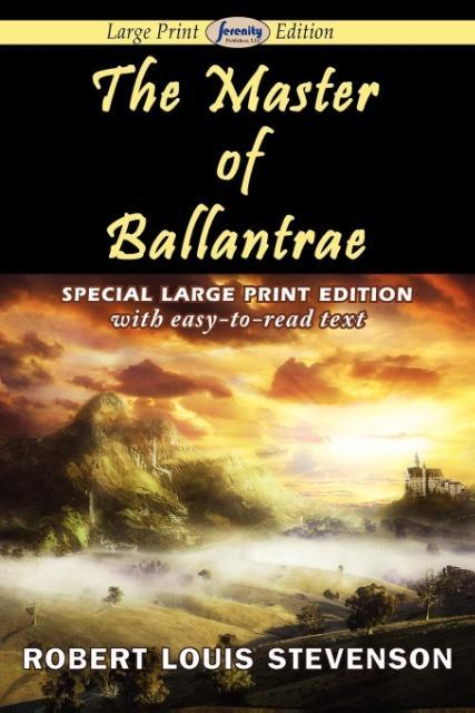 The Master of Ballantrae (Large Print Edition) als Taschenbuch von Robert Louis Stevenson - Serenity Publishers, LLC