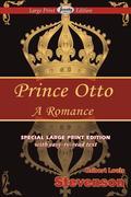 Stevenson, Robert louis: Prince Otto (Large Print Edition)