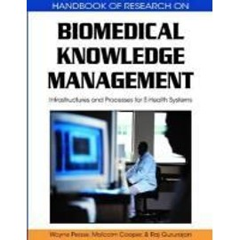 Biomedical Knowledge Management: Infrastructures and Processes for E-Health Systems - Wayne Pease