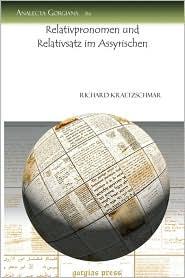Relativpronomen Und Relativsatz Im Assyrischen - Richard Kraetzschmar