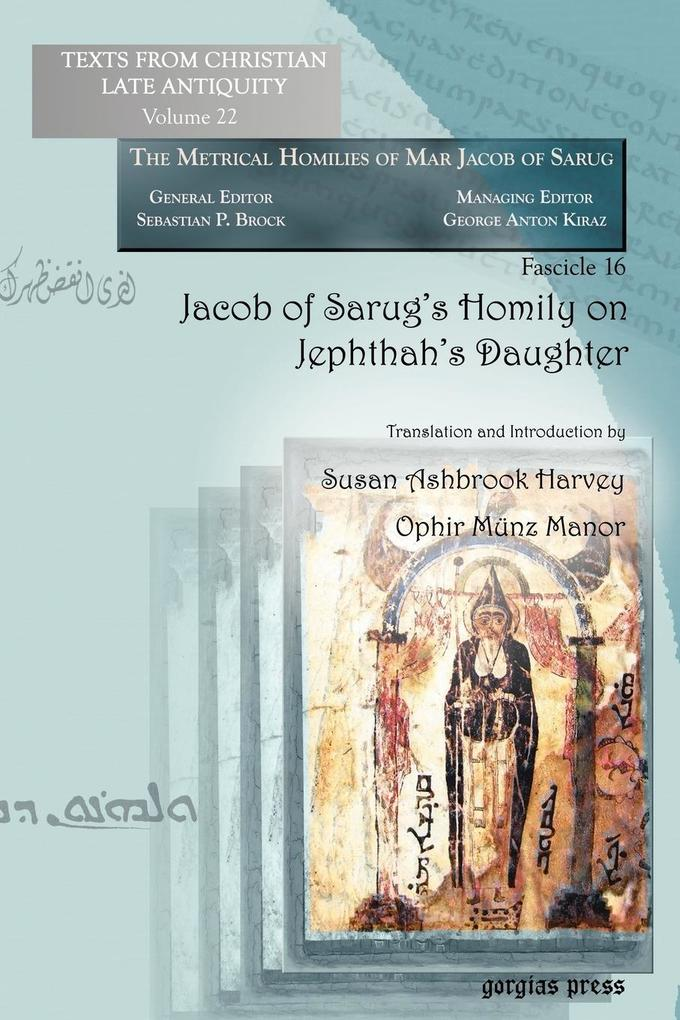 Jacob of Sarug´s Homily on Jephthah´s Daughter als Buch von Susan Harvey, Ophir Münz-Manor - Gorgias Press