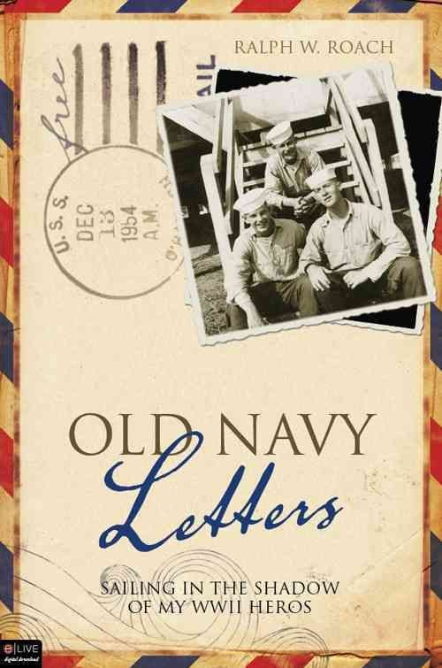 Old Navy Letters - Ralph W Roach
