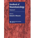 Handbook of Neurotoxicology: Volume II - Edward J. Massaro