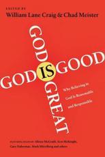 God Is Great, God Is Good - William Lane Craig, Chad V Meister