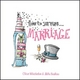 How to Survive Marriage - Clive Whichelow; Mike Haskins