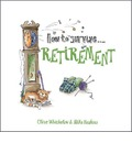 How to Survive Retirement - Clive Whichelow