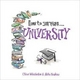 How to Survive University - Clive Whichelow; Mike Haskins