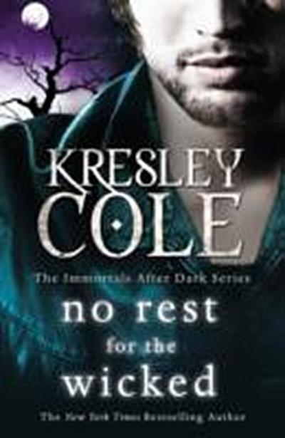 No Rest for the Wicked (Immortals After Dark) - Kresley Cole