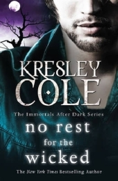 The Immortals After Dark Series: No Rest for the Wicked - Kresley Cole