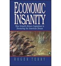 Economic Insanity: How Growth-Driven Capitalism is Devouring the American Dream - Terry
