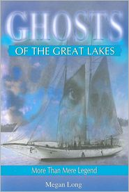 Ghosts of the Great Lakes - Megan Long