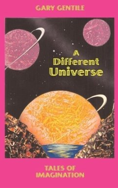 A Different Universe: Tales of Imagination - Gentile, Gary