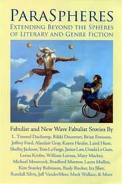 Paraspheres: Extending Beyond the Spheres of Literary and Genre Fiction: Fabulist and New Wave Fabulist Stories - Herausgeber: Keegan, Ken E. Morrison, Rusty