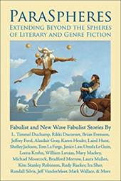 Paraspheres: Extending Beyond the Spheres of Literary and Genre Fiction: Fabulist and New Wave Fabulist Stories - Morrison, Rusty / Keegan, Ken