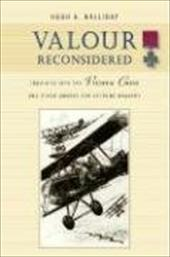 Valour Reconsidered: Inquiries Into the Victoria Cross and Other Awards for Extreme Bravery - Halliday, Hugh A.