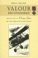 Valour Reconsidered: Inquiries Into the Victoria Cross and Other Awards for Extreme Bravery