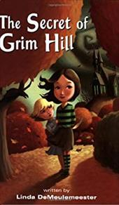 The Secret of Grim Hill - DeMeulemeester, Linda