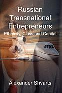 Russian Transnational Entrepreneurs: Ethnicity, Class and Capital