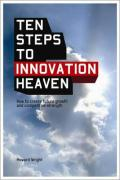 10 Steps to Innovation Heaven: How to Create Future Growth and Competitive Strength