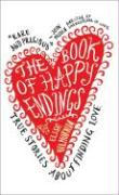 The Book of Happy Endings: True Stories about Finding Love