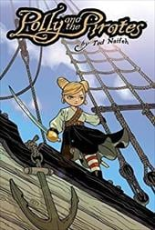 Polly & the Pirates: Volume 1 - Naifeh, Ted / Jones, James Lucas / Nozemack, Joe