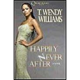 Happily Never After - T. Wendy Williams