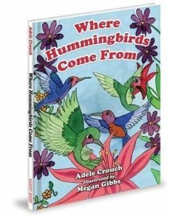 Where Hummingbirds Come from - Crouch, Adele