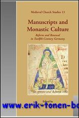 Manuscripts and Monastic Culture Reform and Renewal in Twelfth-Century Germany, - A. I. Beach (ed.);