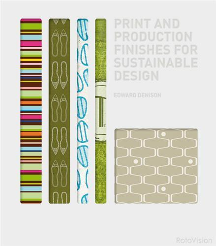 Print And Production Finishes For Sustainable Design /Anglais - Denison, Edward