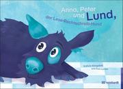 Klingebiel, Kathrin;Lunzer, Eva: Anna, Peter und Lund, der Lese-Rechtschreib-Hund
