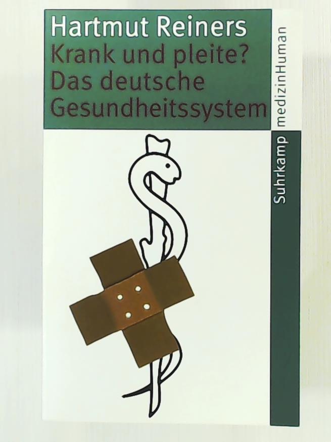 Krank und pleite? Das deutsche Gesundheitssystem (suhrkamp taschenbuch) - Bernd Hontschik, Hartmut Reiners