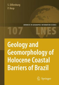 Geology and Geomorphology of Holocene Coastal Barriers of Brazil - Sergio R. Dillenburg