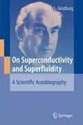 Ginzburg, Vitaly L.: On Superconductivity and Superfluidity