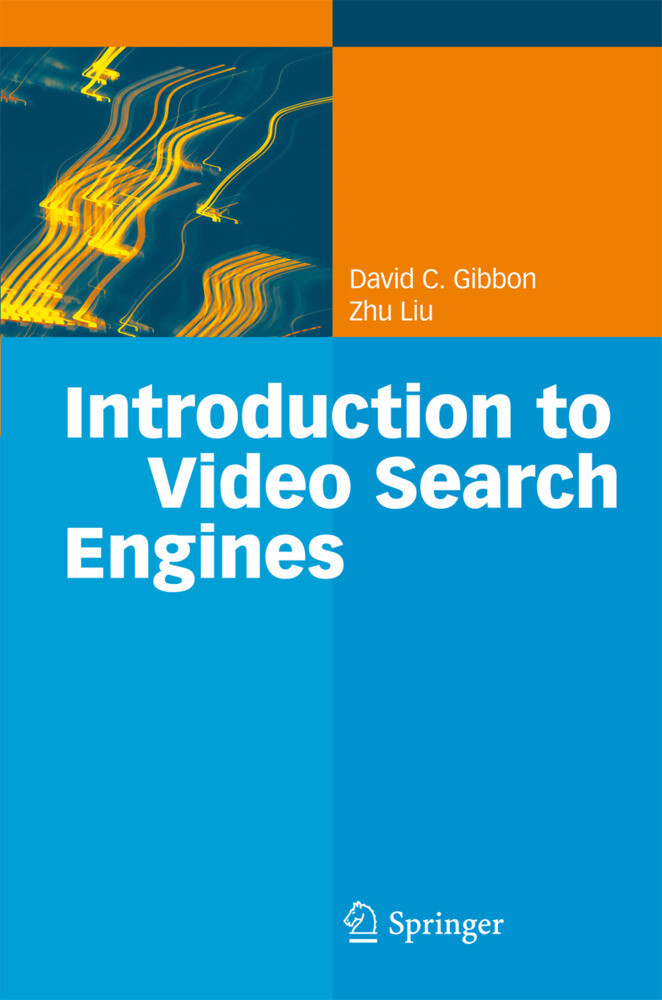 Introduction to Video Search Engines als Buch von David C. Gibbon, Zhu Liu - David C. Gibbon, Zhu Liu