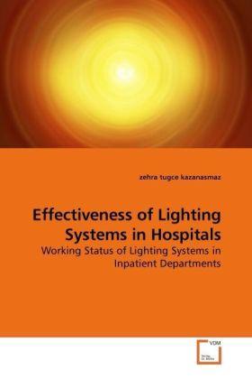 Effectiveness of Lighting Systems in Hospitals - Working Status of Lighting Systems in Inpatient Departments - Kazanasmaz, Zehra T.