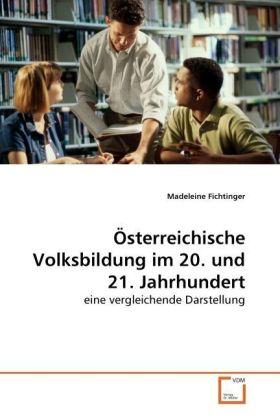 Österreichische Volksbildung im 20. und 21. Jahrhundert - eine vergleichende Darstellung