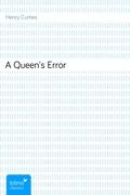 Henry Curties: A Queen´s Error