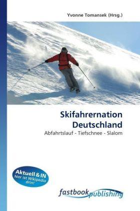Skifahrernation Deutschland - Abfahrtslauf - Tiefschnee - Slalom - Tomansek, Yvonne