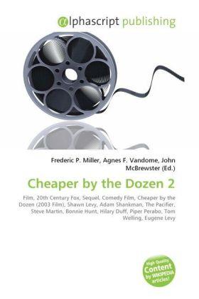 Cheaper by the Dozen 2 - Miller, Frederic P. (Hrsg.) / Vandome, Agnes F. (Hrsg.) / McBrewster, John (Hrsg.)