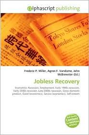 Jobless Recovery - Frederic P. Miller, Agnes F. Vandome, John McBrewster