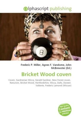 Bricket Wood coven - Miller, Frederic P. (Hrsg.) / Vandome, Agnes F. (Hrsg.) / McBrewster, John (Hrsg.)