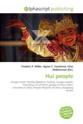 Hui people - Miller, Frederic P. (Hrsg.) / Vandome, Agnes F. (Hrsg.) / McBrewster, John (Hrsg.)