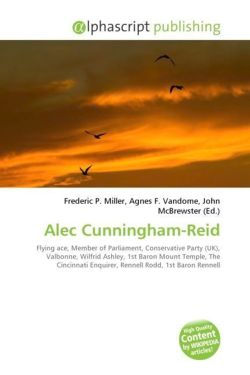 Alec Cunningham-Reid: Flying ace, Member of Parliament, Conservative Party (UK), Valbonne, Wilfrid Ashley, 1st Baron Mount Temple, The Cincinnati Enquirer, Rennell Rodd, 1st Baron Rennell
