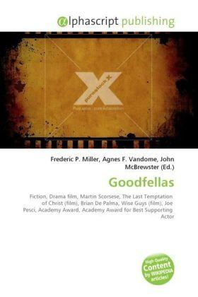 Goodfellas - Miller, Frederic P. (Hrsg.) / Vandome, Agnes F. (Hrsg.) / McBrewster, John (Hrsg.)